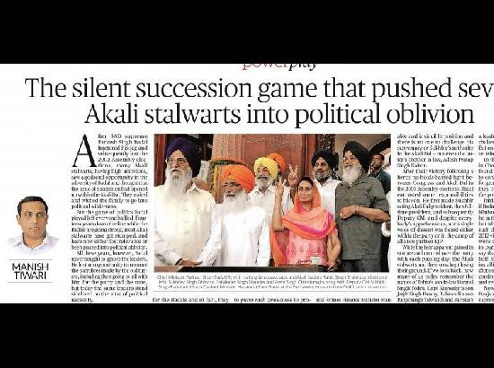 The silent succession game that pushed several Akali stalwarts into political oblivion. By Manish Tiwari