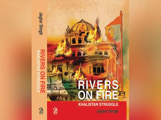 """Rivers on Fire: Khalistan Struggle"" traces roots of violence as tool of political expression"